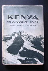 Kenya, ou la fugue africaine - 1° edizione francese Arthaud Paris-Grenoble 1950